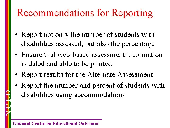 NCEO Recommendations for Reporting • Report not only the number of students with disabilities