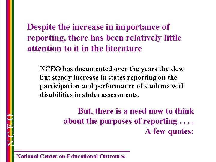 Despite the increase in importance of reporting, there has been relatively little attention to