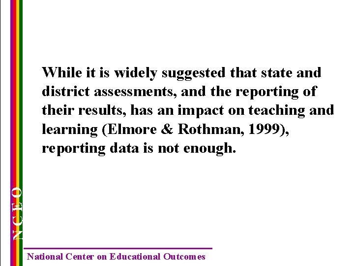 NCEO While it is widely suggested that state and district assessments, and the reporting