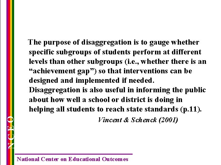 NCEO The purpose of disaggregation is to gauge whether specific subgroups of students perform