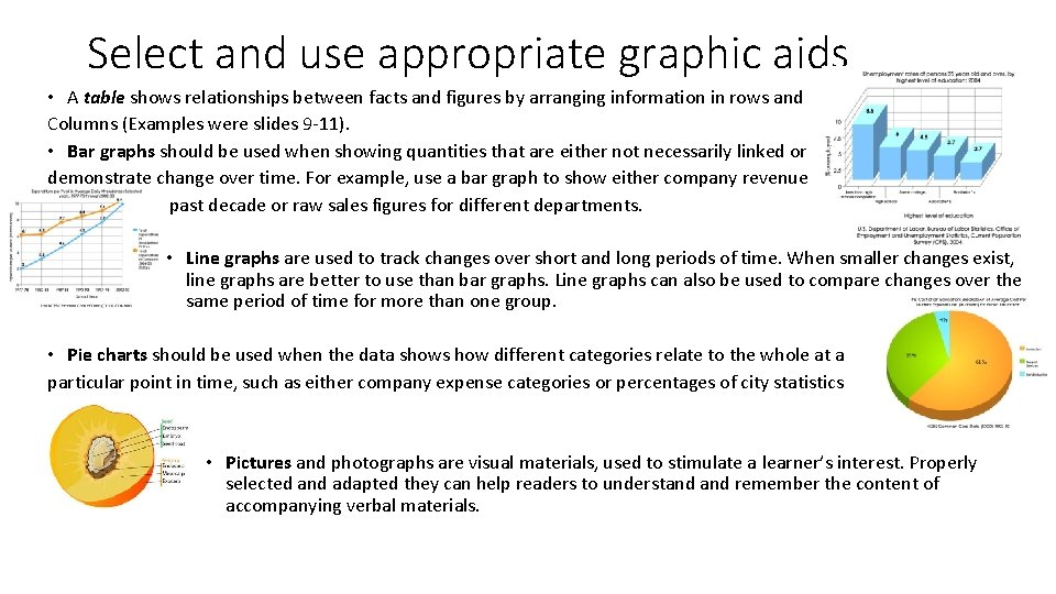Select and use appropriate graphic aids • A table shows relationships between facts and