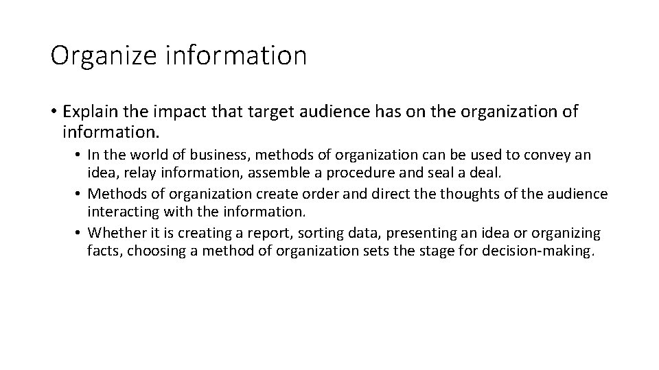 Organize information • Explain the impact that target audience has on the organization of