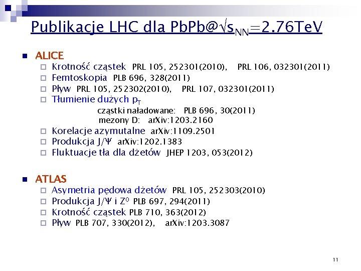 Publikacje LHC dla Pb. Pb@ s. NN=2. 76 Te. V n ALICE ¨ ¨