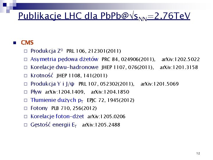 Publikacje LHC dla Pb. Pb@ s. NN=2. 76 Te. V n CMS ¨ ¨