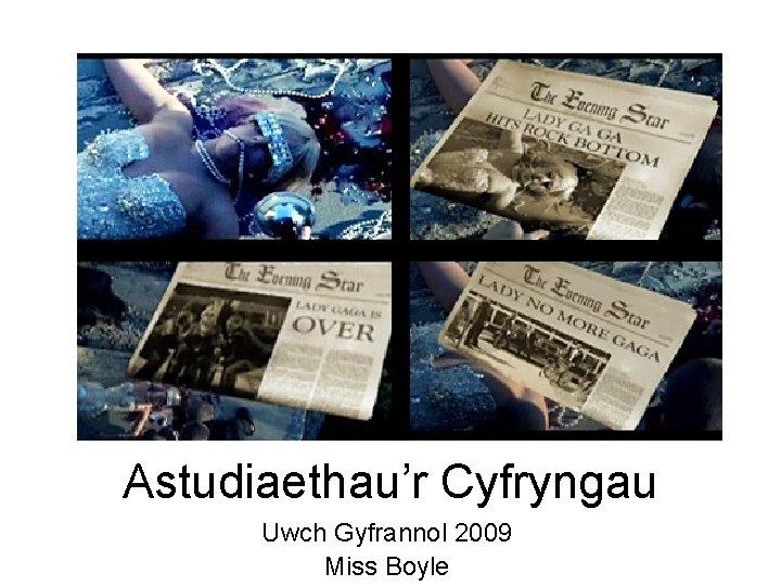 Astudiaethau'r Cyfryngau Uwch Gyfrannol 2009 Miss Boyle