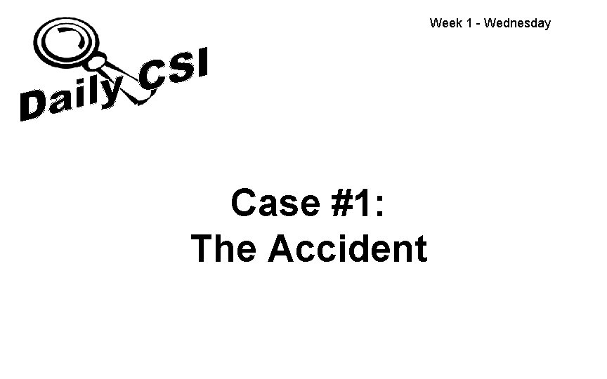 Week 1 - Wednesday Case #1: The Accident