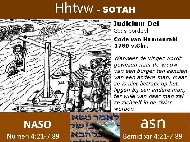 Hhtvw - SOTAH Judicium Dei Gods oordeel Code van Hammurabi 1780 v. Chr. Wanneer