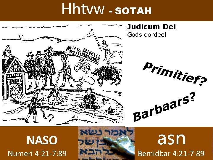 Hhtvw - SOTAH Judicum Dei Gods oordeel Prim itief b r Ba NASO Numeri