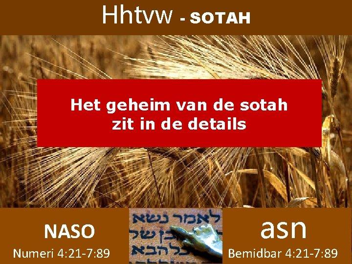 Hhtvw - SOTAH Het geheim van de sotah zit in de details NASO Numeri