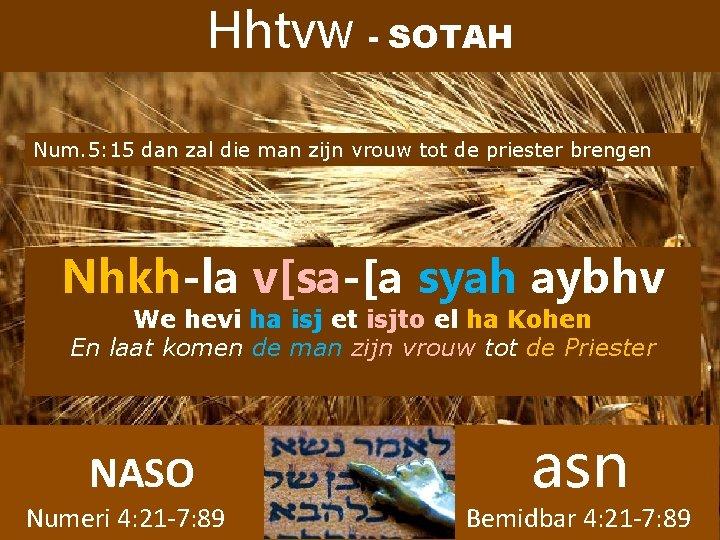 Hhtvw - SOTAH Num. 5: 15 dan zal die man zijn vrouw tot de