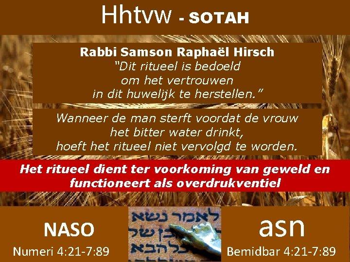 """Hhtvw - SOTAH Rabbi Samson Raphaël Hirsch """"Dit ritueel is bedoeld om het vertrouwen"""