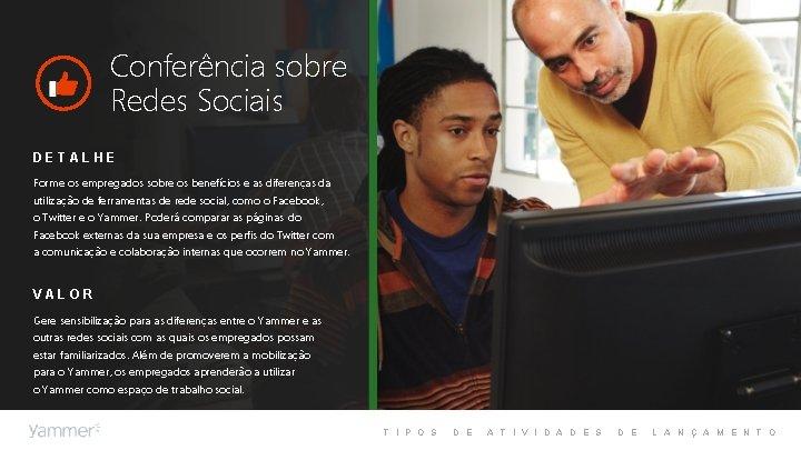 Conferência sobre Redes Sociais DETALHE Forme os empregados sobre os benefícios e as diferenças