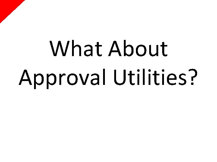 What About Approval Utilities?