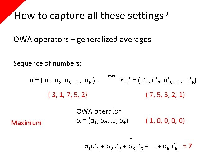 How to capture all these settings? OWA operators – generalized averages Sequence of numbers: