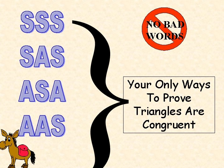 NO BAD WORDS Your Only Ways To Prove Triangles Are Congruent
