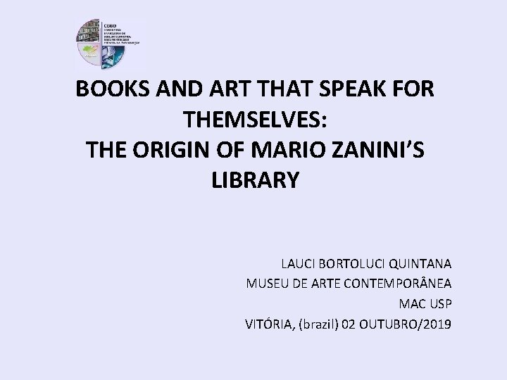 BOOKS AND ART THAT SPEAK FOR THEMSELVES: THE ORIGIN OF MARIO ZANINI'S LIBRARY LAUCI
