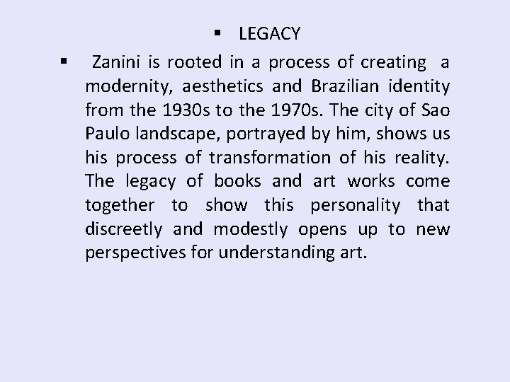 § LEGACY § Zanini is rooted in a process of creating a modernity, aesthetics