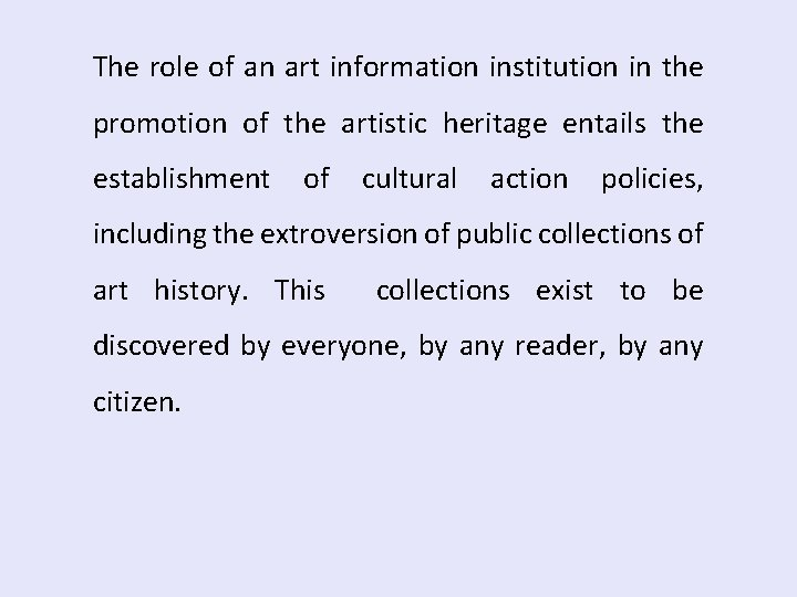 The role of an art information institution in the promotion of the artistic heritage