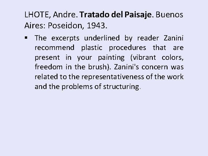 LHOTE, Andre. Tratado del Paisaje. Buenos Aires: Poseidon, 1943. § The excerpts underlined by