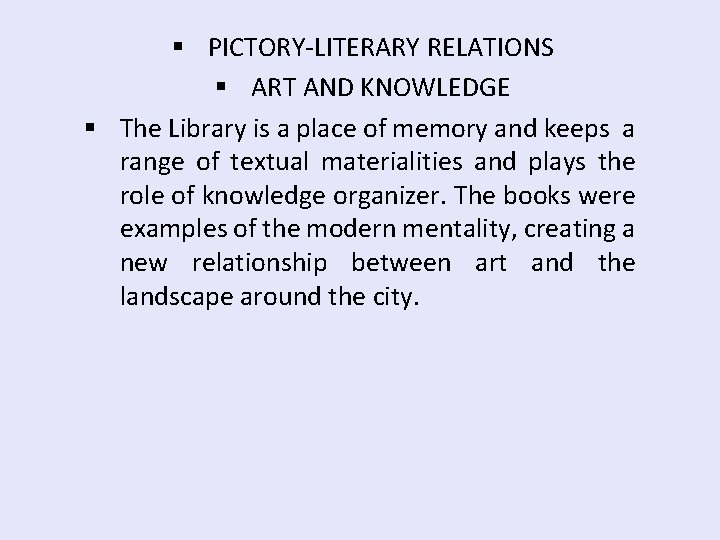 § PICTORY-LITERARY RELATIONS § ART AND KNOWLEDGE § The Library is a place of