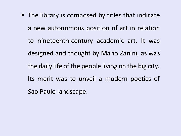 § The library is composed by titles that indicate a new autonomous position of