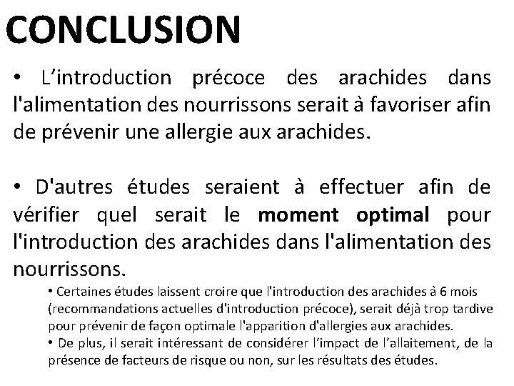 CONCLUSION • L'introduction pre coce des arachides dans l'alimentation des nourrissons serait a favoriser