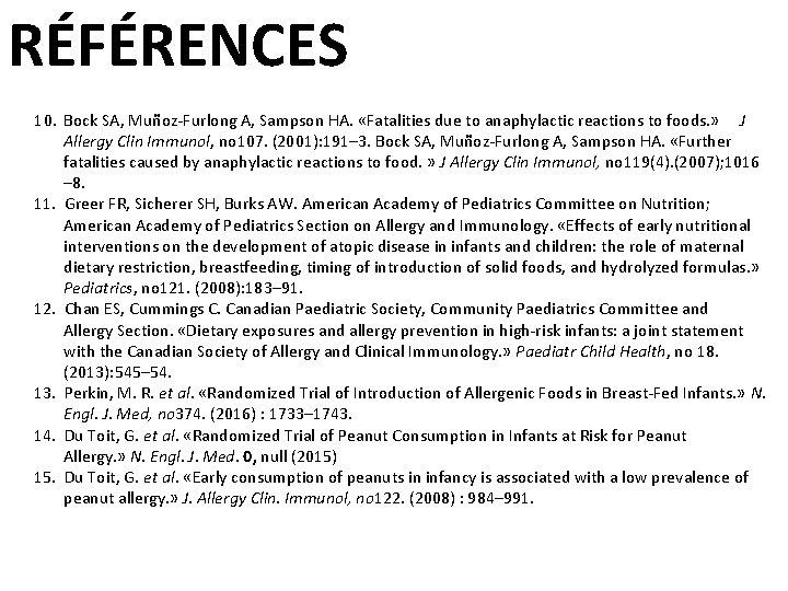 RÉFÉRENCES 10. Bock SA, Muñoz-Furlong A, Sampson HA. «Fatalities due to anaphylactic reactions to
