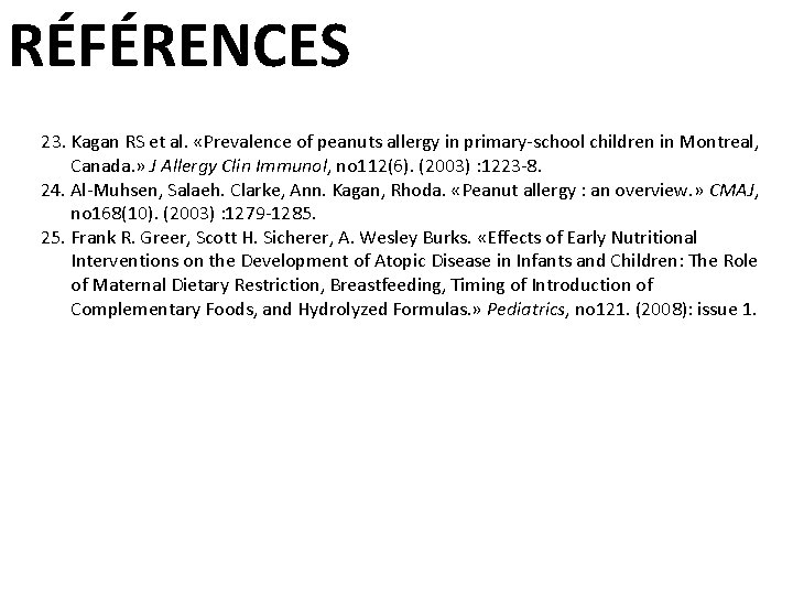 RÉFÉRENCES 23. Kagan RS et al. «Prevalence of peanuts allergy in primary-school children in