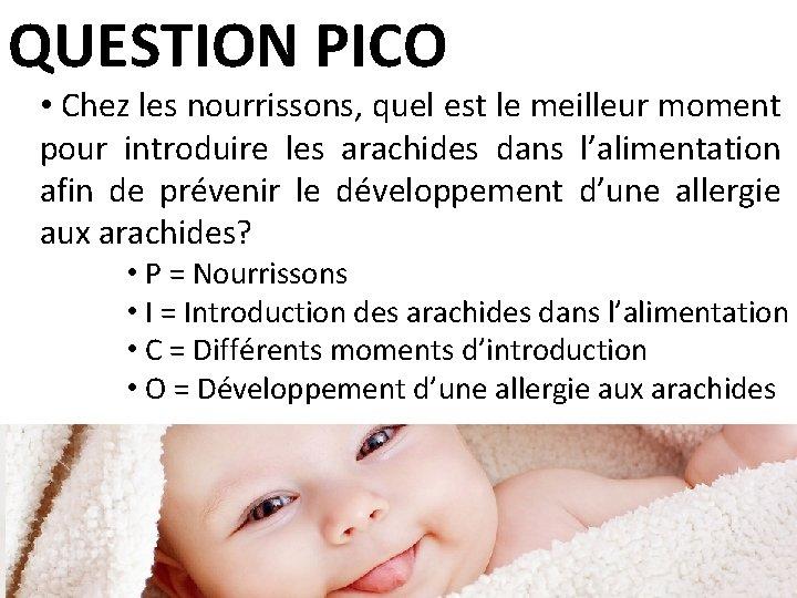QUESTION PICO • Chez les nourrissons, quel est le meilleur moment pour introduire les
