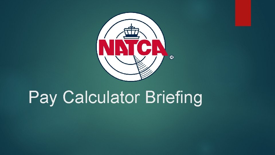 Pay Calculator Briefing