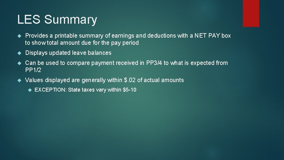 LES Summary Provides a printable summary of earnings and deductions with a NET PAY