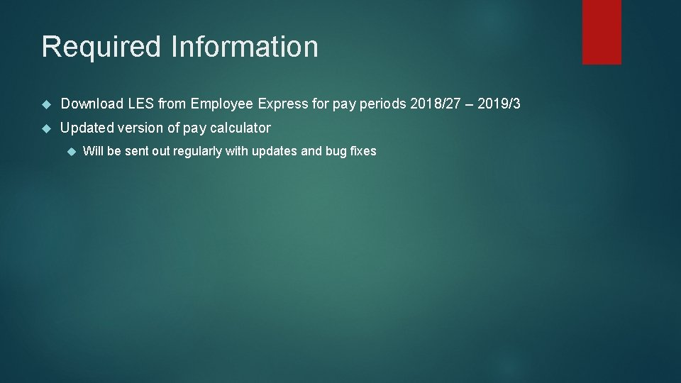 Required Information Download LES from Employee Express for pay periods 2018/27 – 2019/3 Updated