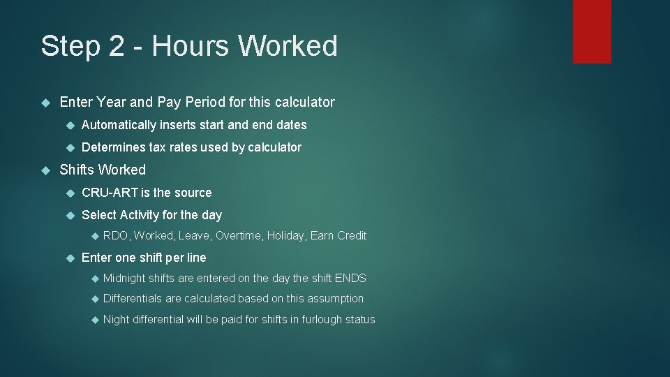 Step 2 - Hours Worked Enter Year and Pay Period for this calculator Automatically