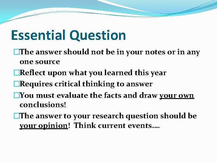Essential Question �The answer should not be in your notes or in any one