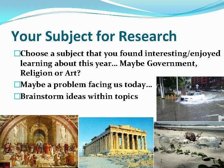 Your Subject for Research �Choose a subject that you found interesting/enjoyed learning about this