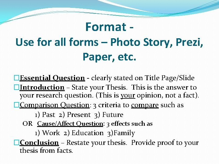 Format - Use for all forms – Photo Story, Prezi, Paper, etc. �Essential Question