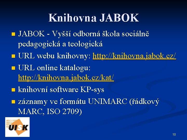 Knihovna JABOK - Vyšší odborná škola sociálně pedagogická a teologická n URL webu knihovny: