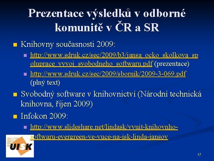 Prezentace výsledků v odborné komunitě v ČR a SR n Knihovny současnosti 2009: n
