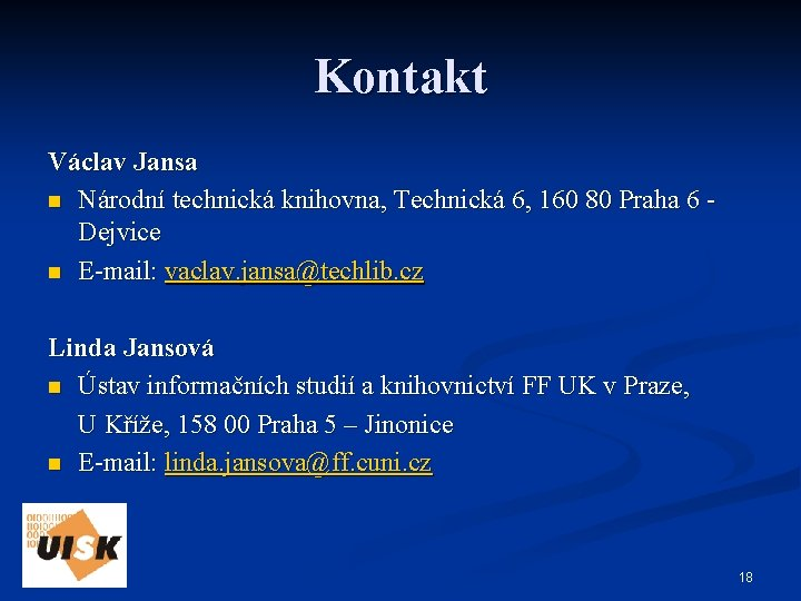 Kontakt Václav Jansa n Národní technická knihovna, Technická 6, 160 80 Praha 6 Dejvice