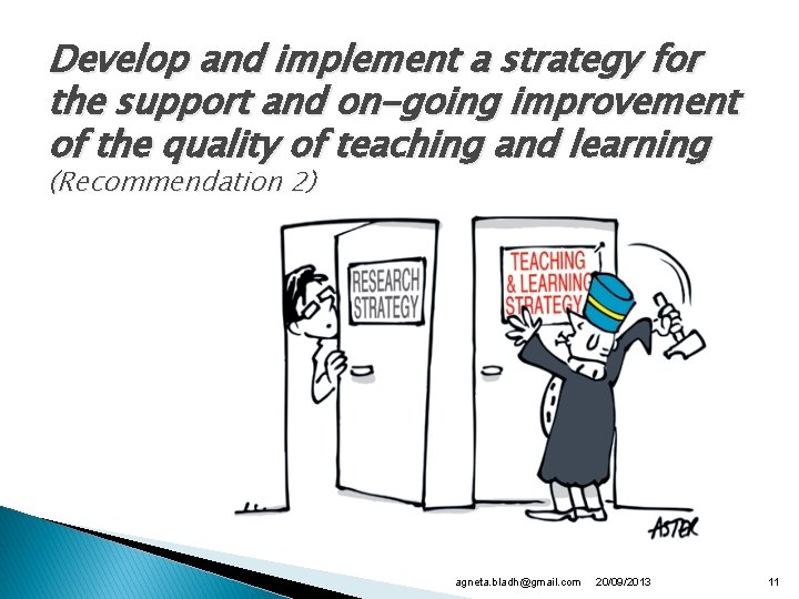 Develop and implement a strategy for the support and on-going improvement of the quality