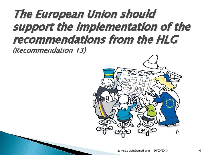 The European Union should support the implementation of the recommendations from the HLG (Recommendation