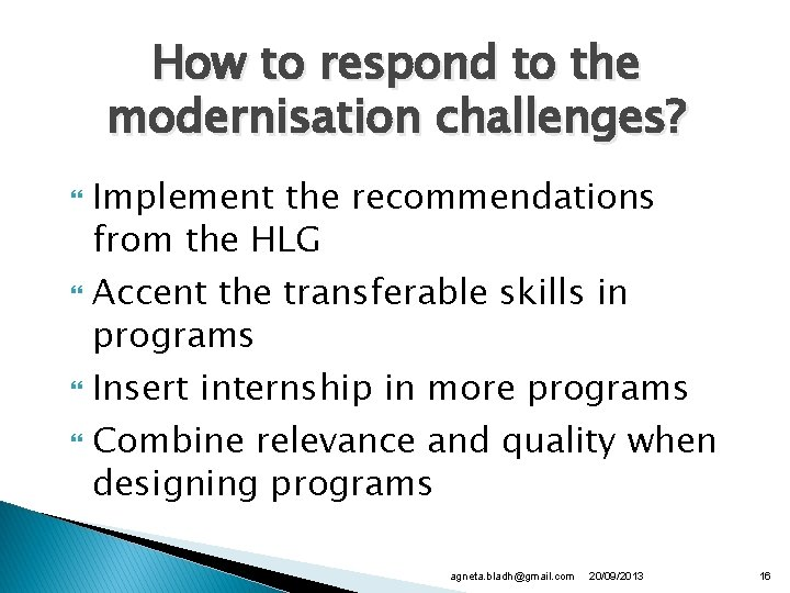 How to respond to the modernisation challenges? Implement the recommendations from the HLG Accent