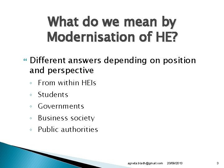 What do we mean by Modernisation of HE? Different answers depending on position and