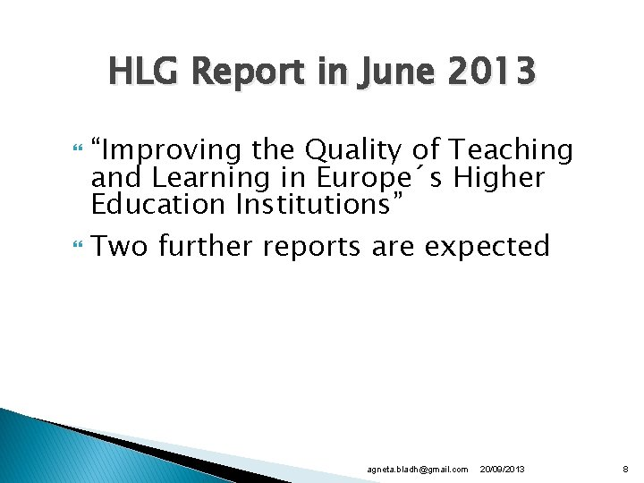 """HLG Report in June 2013 """"Improving the Quality of Teaching and Learning in Europe´s"""