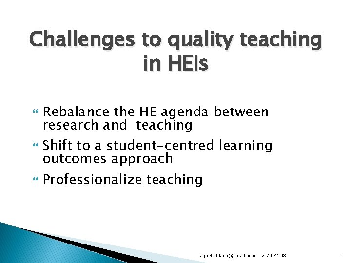 Challenges to quality teaching in HEIs Rebalance the HE agenda between research and teaching