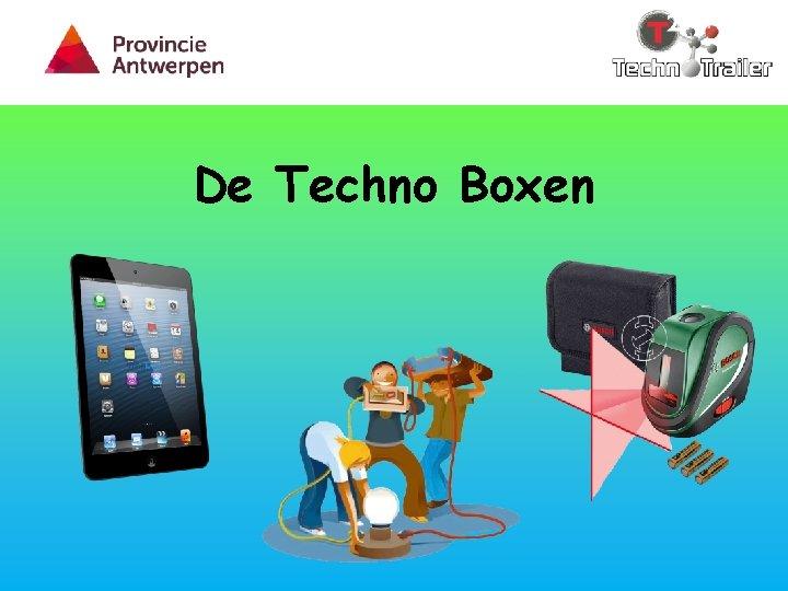 De Techno Boxen