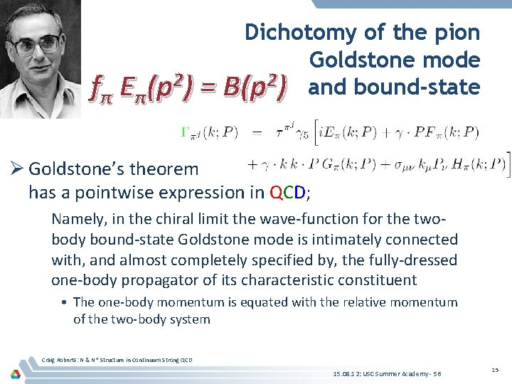Dichotomy of the pion Goldstone mode fπ Eπ(p 2) = B(p 2) and bound-state