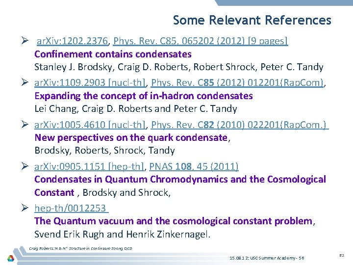 Some Relevant References Ø ar. Xiv: 1202. 2376, Phys. Rev. C 85, 065202 (2012)