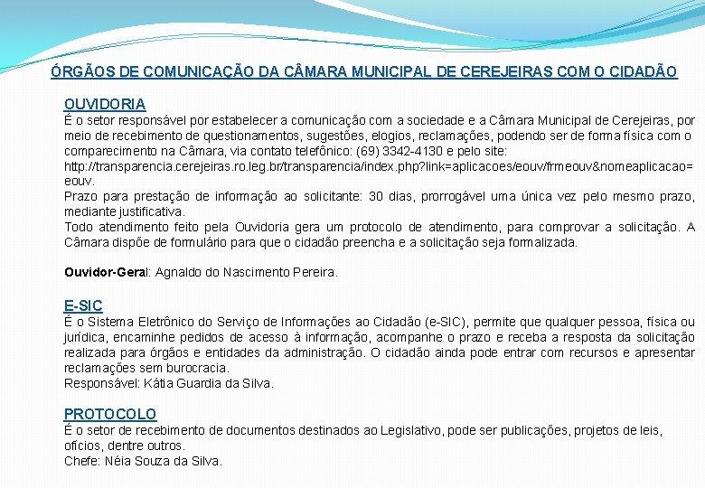 ÓRGÃOS DE COMUNICAÇÃO DA C MARA MUNICIPAL DE CEREJEIRAS COM O CIDADÃO OUVIDORIA É