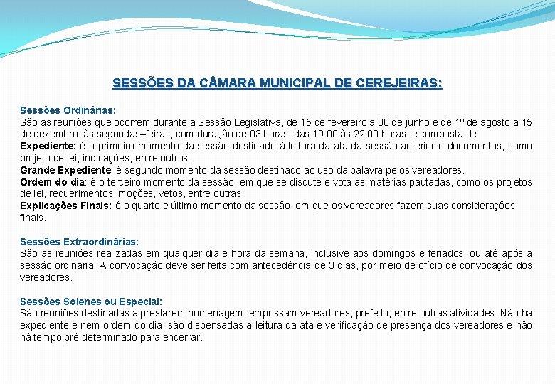 SESSÕES DA C MARA MUNICIPAL DE CEREJEIRAS: Sessões Ordinárias: São as reuniões que ocorrem